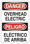 DANGER/PELIGRO OVERHEAD ELECTRIC, Bilingual Sign - Choose 10 X 14 - 14 X 20, Self Adhesive Vinyl, Plastic or Aluminum.