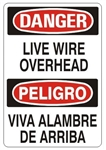 DANGER/PELIGRO LIVE WIRE OVERHEAD, Bilingual Sign - Choose 10 X 14 - 14 X 20, Self Adhesive Vinyl, Plastic or Aluminum.