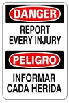 DANGER/PELIGRO REPORT EVERY INJURY, Bilingual Sign - Choose 10 X 14 - 14 X 20, Self Adhesive Vinyl, Plastic or Aluminum.
