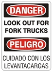 DANGE /PELIGRO LOOK OUT FOR FORK TRUCKS, Bilingual Sign - Choose 10 X 14 - 14 X 20, Self Adhesive Vinyl, Plastic or Aluminum.
