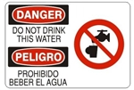 Danger/Peligro Do Not Drink This Water (w/graphic) Sign - Choose 10 X 14 - 14 X 20, Self Adhesive Vinyl, Plastic or Aluminum.