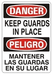 DANGER/PELIGRO KEEP GUARDS IN PLACE, Bilingual Sign - Choose 10 X 14 - 14 X 20, Self Adhesive Vinyl, Plastic or Aluminum.