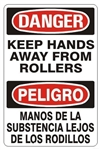 DANGER/PELIGRO KEEP HANDS AWAY FROM ROLLERS, Bilingual Sign - Choose 10 X 14 - 14 X 20, Self Adhesive Vinyl, Plastic or Aluminum.