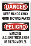 DANGER/PELIGRO KEEP HANDS AWAY FROM MOVING PARTS, Bilingual Sign - Choose 10 X 14 - 14 X 20, Self Adhesive Vinyl, Plastic or Aluminum.