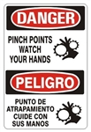 DANGER/PELIGRO PINCH POINTS WATCH YOUR HANDS, Bilingual Sign - Choose 10 X 14 - 14 X 20, Self Adhesive Vinyl, Plastic or Aluminum.