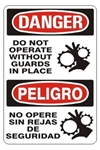 DANGER/PELIGRO DO NOT OPERATE WITHOUT GUARDS IN PLACE, Bilingual Sign - Choose 10 X 14 - 14 X 20, Self Adhesive Vinyl, Plastic or Aluminum.