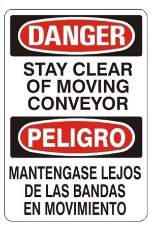 DANGER/PELIGRO STAY CLEAR OF MOVING CONVEYOR, Bilingual Sign - Choose 10 X 14 - 14 X 20, Self Adhesive Vinyl, Plastic or Aluminum.