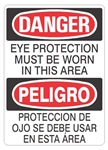 DANGER/PELIGRO EYE PROTECTION MUST BE WORN IN THIS AREA Bilingual Sign - Choose 10 X 14 - 14 X 20, Self Adhesive Vinyl, Plastic or Aluminum.
