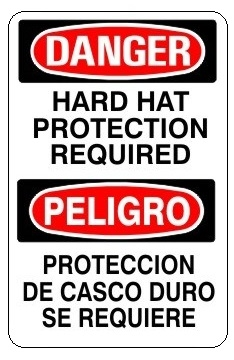 DANGER/PELIGRO HARD HAT PROTECTION REQUIRED Bilingual Sign - Choose 10 X 14 - 14 X 20, Self Adhesive Vinyl, Plastic or Aluminum.