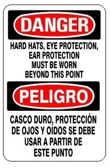 Bilingual Danger Hard Hats, Eye Protection, Ear Protection Must Be Worn Beyond This Point Sign - Choose 10 X 14 - 14 X 20, Self Adhesive Vinyl, Plastic or Aluminum.
