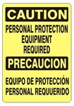 CAUTION/PRECAUCION PERSONAL PROTECTION EQUIPMENT REQUIRED Bilingual  Sign - Choose 10 X 14 - 14 X 20, Self Adhesive Vinyl, Plastic or Aluminum.