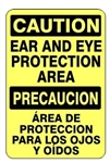CAUTION / PRECAUCION EAR AND EYE PROTECTION AREA Bilingual Sign - Choose 10 X 14 - 14 X 20, Self Adhesive Vinyl, Plastic or Aluminum.