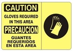 CAUTION / PRECAUCION GLOVES REQUIRED IN THIS AREA Bilingual Sign - Choose 10 X 14 - 14 X 20, Self Adhesive Vinyl, Plastic or Aluminum.