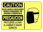 CAUTION FACE SHIELD REQUIRED WHEN CHANGING OR ADDING CHEMICALS Bilingual Sign - Choose 10 X 14 - 14 X 20, Self Adhesive Vinyl, Plastic or Aluminum.