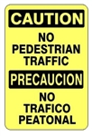 CAUTION / PRECAUCION NO PEDESTRIAN TRAFFIC Bilingual Sign - Choose 10 X 14 - 14 X 20, Self Adhesive Vinyl, Plastic or Aluminum.