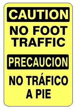 CAUTION / PRECAUCION NO FOOT TRAFFIC Bilingual Sign - Choose 10 X 14 - 14 X 20, Self Adhesive Vinyl, Plastic or Aluminum.