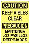 CAUTION / PRECAUCION KEEP AISLES CLEAR Bilingual Sign - Choose 10 X 14 - 14 X 20, Self Adhesive Vinyl, Plastic or Aluminum.