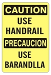 CAUTION USE HANDRAIL Bilingual Signs - Choose 10 X 14 - 14 X 20, Self Adhesive Vinyl, Plastic or Aluminum.