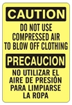 CAUTION DO NOT USE COMPRESSED AIR TO BLOW OFF CLOTHING Bilingual Sign - Choose 10 X 14 - 14 X 20, Self Adhesive Vinyl, Plastic or Aluminum.