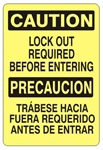 CAUTION/PRECAUCION LOCK OUT REQUIRED BEFORE ENTERING, Bilingual Safety Sign, Choose from 2 Sizes and 3 Constructions