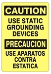 CAUTION USE STATIC GROUNDING DEVICES (Bilingual) Sign - Choose 10 X 14 - 14 X 20, Self Adhesive Vinyl, Plastic or Aluminum.