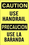 CAUTION USE HANDRAIL Bilingual Safety Sign - Choose 10 X 14 - 14 X 20, Self Adhesive Vinyl, Plastic or Aluminum.