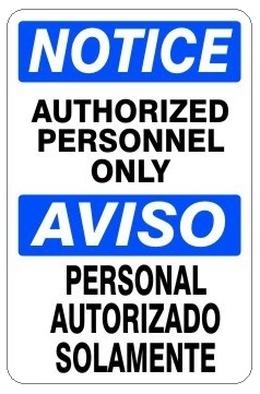 NOTICE/AVISO AUTHORIZED PERSONNEL ONLY Bilingual Sign -Choose 7 X 10 - 10 X 14, Self Adhesive Vinyl, Plastic or Aluminum.