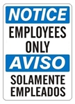 NOTICE/AVISO EMPLOYEES ONLY Bilingual Sign - Choose 10 X 14 - 14 X 20, Self Adhesive Vinyl, Plastic or Aluminum.