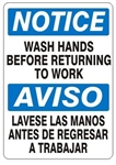 NOTICE WASH HANDS BEFORE RETURNING TO WORK Bilingual Sign - Choose 10 X 14 - 14 X 20, Self Adhesive Vinyl, Plastic or Aluminum.
