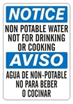NOTICE/AVISO NON POTABLE WATER NOT FOR DRINKING OR COOKING, Bilingual Sign - Choose 10 X 14 - 14 X 20, Self Adhesive Vinyl, Plastic or Aluminum.