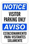 NOTICE/AVISO VISITOR PARKING ONLY Bilingual Sign - Choose 10 X 14 - 14 X 20, Self Adhesive Vinyl, Plastic or Aluminum.