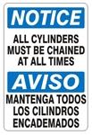 NOTICE/AVISO ALL CYLINDERS MUST BE CHAINED AT ALL TIMES Bilingual Safety Sign - Choose 10 X 14 - 14 X 20, Self Adhesive Vinyl, Plastic or Aluminum.