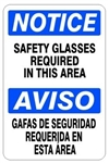 NOTICE SAFETY GLASSES REQUIRED IN THIS AREA Bilingual Sign - Choose 10 X 14 - 14 X 20, Self Adhesive Vinyl, Plastic or Aluminum.