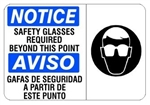 NOTICE SAFETY GLASSES REQUIRED BEYOND THIS POINT Bilingual Pictorial Sign - Choose 10 X 14 - 14 X 20, Self Adhesive Vinyl, Plastic or Aluminum.
