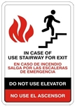 IN CASE OF FIRE USE STAIRWAY FOR EXIT, DO NOT USE ELEVATOR  Bilingual Sign - Choose 10 X 14 - 14 X 20, Self Adhesive Vinyl, Plastic or Aluminum.