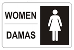 Bilingual WOMEN's Restroom Sign - Choose 10 X 14 - 14 X 20, Self Adhesive Vinyl, Plastic or Aluminum.