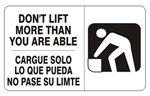 Bilingual DON'T LIFT MORE THAN YOU ARE ABLE Sign - Choose 10 X 14 - 14 X 20, Self Adhesive Vinyl, Plastic or Aluminum.
