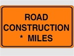 60 X 36 ROAD CONSTRUCTION AHEAD (Specify) MILES Sign - Choose Engineer Grade, High Intensity or Diamond Grade Reflective