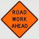 ROAD WORK AHEAD Construction Traffic Sign, Choose 30 x 30, 36 X 36 or 48 X 48 Engineer Grade, High Intensity or Diamond Grade Reflective Aluminum