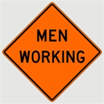 MEN WORKING Sign, Choose 30 x 30, 36 X 36 or 48 X 48 Engineer Grade, High Intensity or Diamond Grade Reflective Aluminum