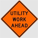 UTILITY WORK AHEAD Sign - Choose 30 x 30, 36 X 36 or 48 X 48 Engineer Grade, High Intensity or Diamond Grade Reflective Aluminum