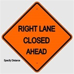 RIGHT LANE CLOSED (Specify Distance) Sign - Choose 30 x 30, 36 X 36 or 48 X 48 Engineer Grade, High Intensity or Diamond Grade Reflective Aluminum