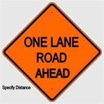 ONE LANE ROAD (Specify Distance) AHEAD Sign - Choose 30 x 30, 36 X 36 or 48 X 48 Engineer Grade, High Intensity or Diamond Grade Reflective Aluminum