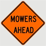 MOWERS AHEAD Sign - Choose 30 x 30, 36 X 36 or 48 X 48 Engineer Grade, High Intensity or Diamond Grade Reflective Aluminum