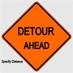 DETOUR AHEAD (Specify Distance) Sign - Choose 30 x 30, 36 X 36 or 48 X 48 Engineer Grade, High Intensity or Diamond Grade Reflective Aluminum
