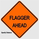 FLAGGER AHEAD (Specify Distance) Sign - Choose 30 x 30, 36 X 36 or 48 X 48 Engineer Grade, High Intensity or Diamond Grade Reflective Aluminum