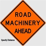 ROAD MACHINERY AHEAD (Specify Distance) Sign - Choose 30 x 30, 36 X 36 or 48 X 48 Engineer Grade, High Intensity or Diamond Grade Reflective Aluminum