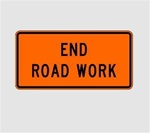END ROAD WORK Sign - Choose 36 X 18 Engineer Grade, High Intensity or Diamond Grade Reflective Aluminum