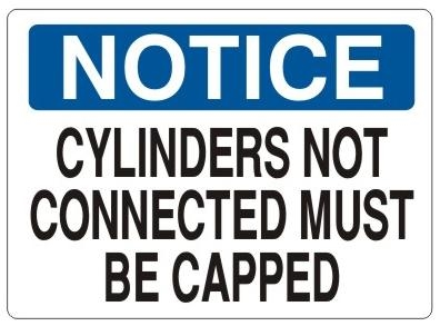 NOTICE CYLINDERS NOT CONNECTED MUST BE CAPPED Sign - Choose 7 X 10 - 10 X 14, Pressure Sensitive Vinyl, Plastic or Aluminum.