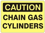 CAUTION CHAIN GAS CYLINDERS Sign - Choose 7 X 10 - 10 X 14, Pressure Sensitive Vinyl, Plastic or Aluminum.